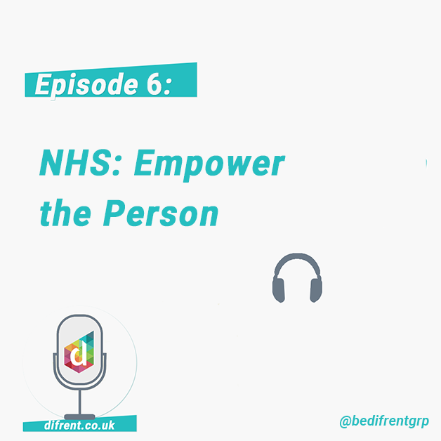 Episode 6: NHS Empower the Person